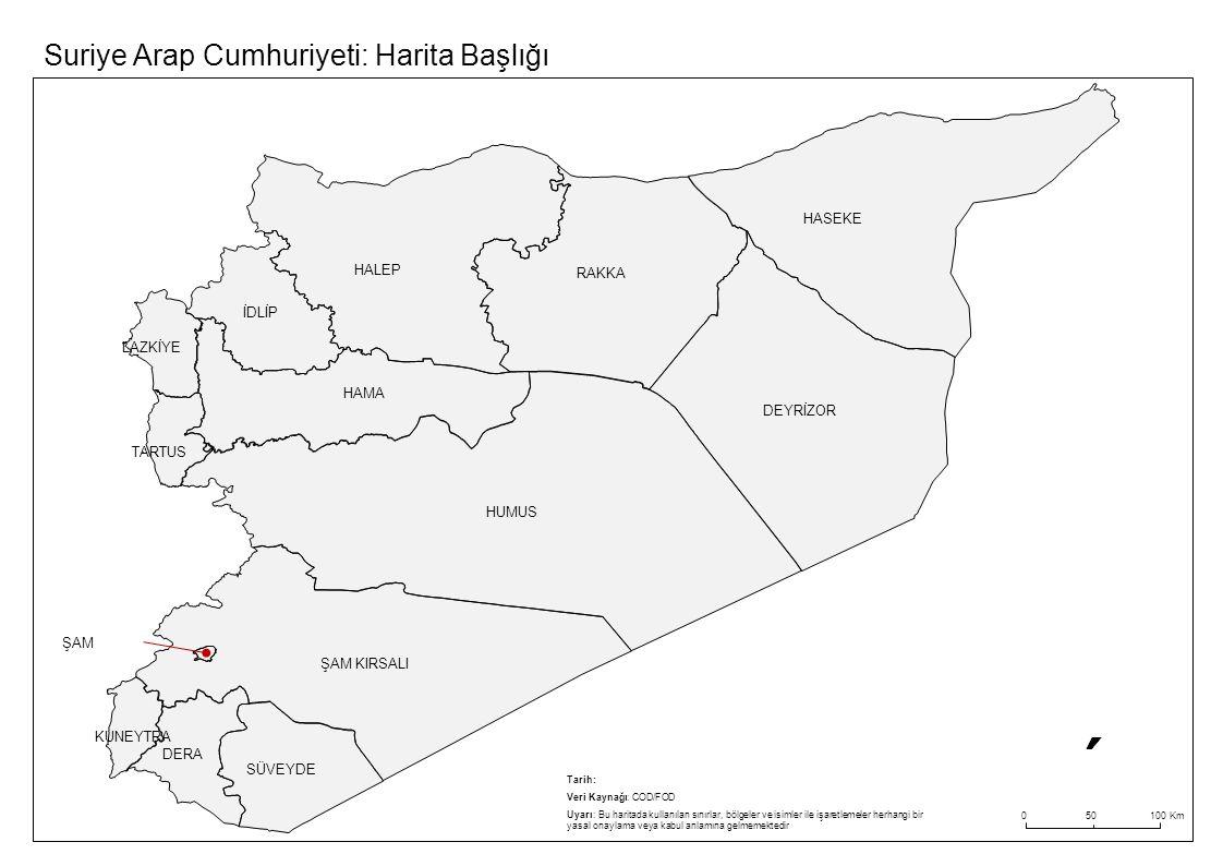 010050Km İDLİP HASEKE RAKKA SÜVEYDE KUNEYTRA LAZKİYE HALEP HAMA HUMUS DERA DEYRİZOR ŞAM KIRSALI TARTUS ŞAM Suriye Arap Cumhuriyeti: Harita Başlığı Tar