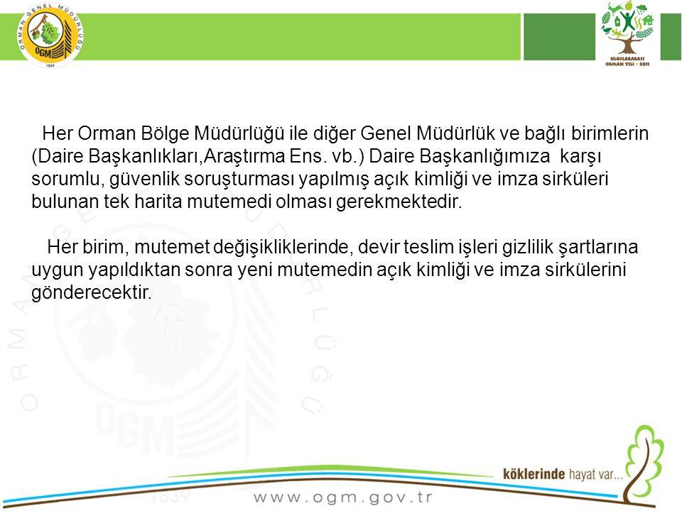 20 Her Orman Bölge Müdürlüğü ile diğer Genel Müdürlük ve bağlı birimlerin (Daire Başkanlıkları,Araştırma Ens. vb.) Daire Başkanlığımıza karşı sorumlu,