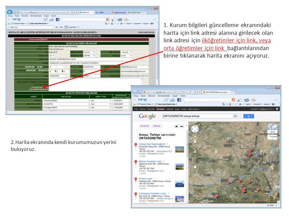 1. Kurum bilgileri güncelleme ekranındaki harita için link adresi alanına girilecek olan link adresi için ilköğretimler için link, veya orta öğretimle