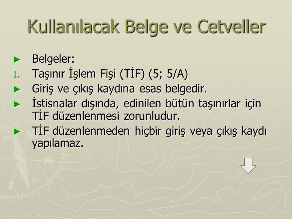 Kullanılacak Belge ve Cetveller ► Belgeler (Devamı) 2.