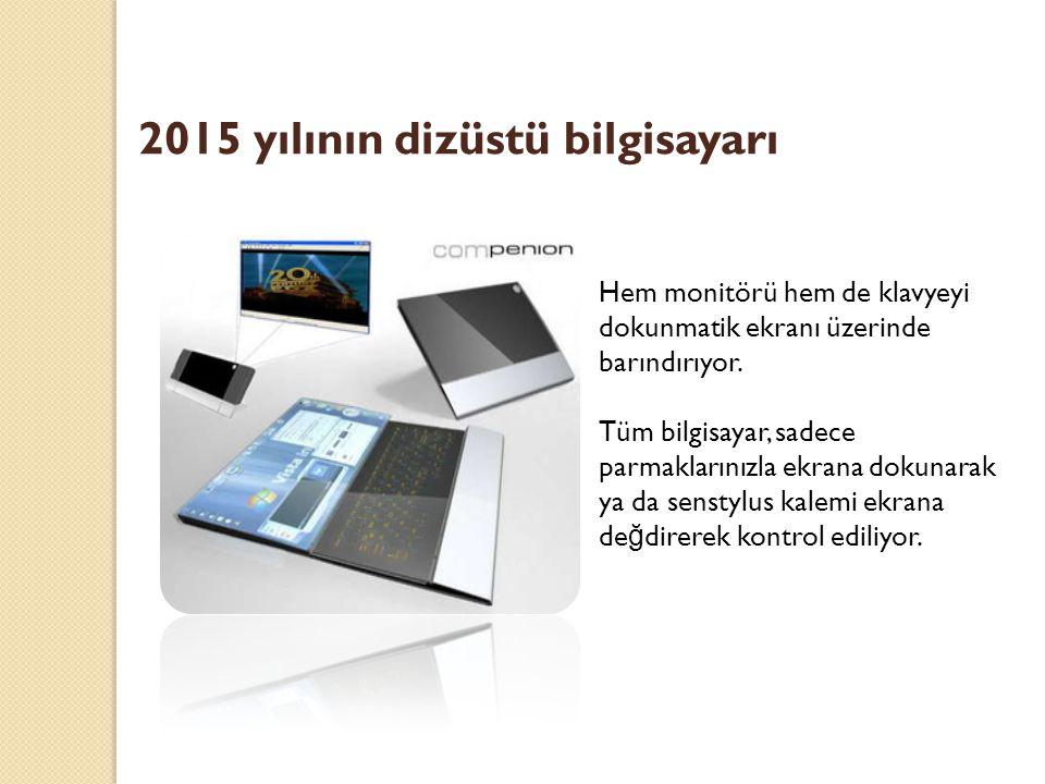 2015 yılının dizüstü bilgisayarı Hem monitörü hem de klavyeyi dokunmatik ekranı üzerinde barındırıyor.