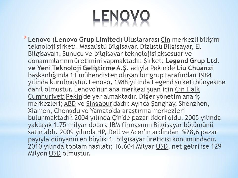 * Lenovo (Lenovo Grup Limited) Uluslararası Çin merkezli bilişim teknoloji şirketi. Masaüstü Bilgisayar, Dizüstü Bilgisayar, El Bilgisayarı, Sunucu ve
