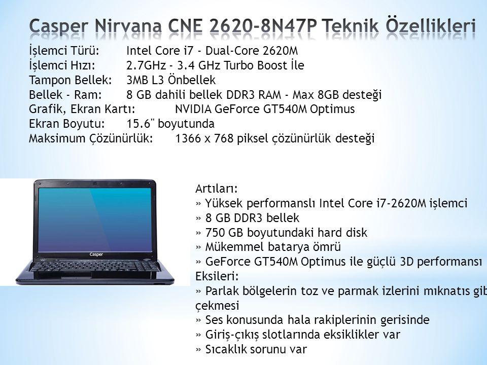 Artıları: » Yüksek performanslı Intel Core i7-2620M işlemci » 8 GB DDR3 bellek » 750 GB boyutundaki hard disk » Mükemmel batarya ömrü » GeForce GT540M