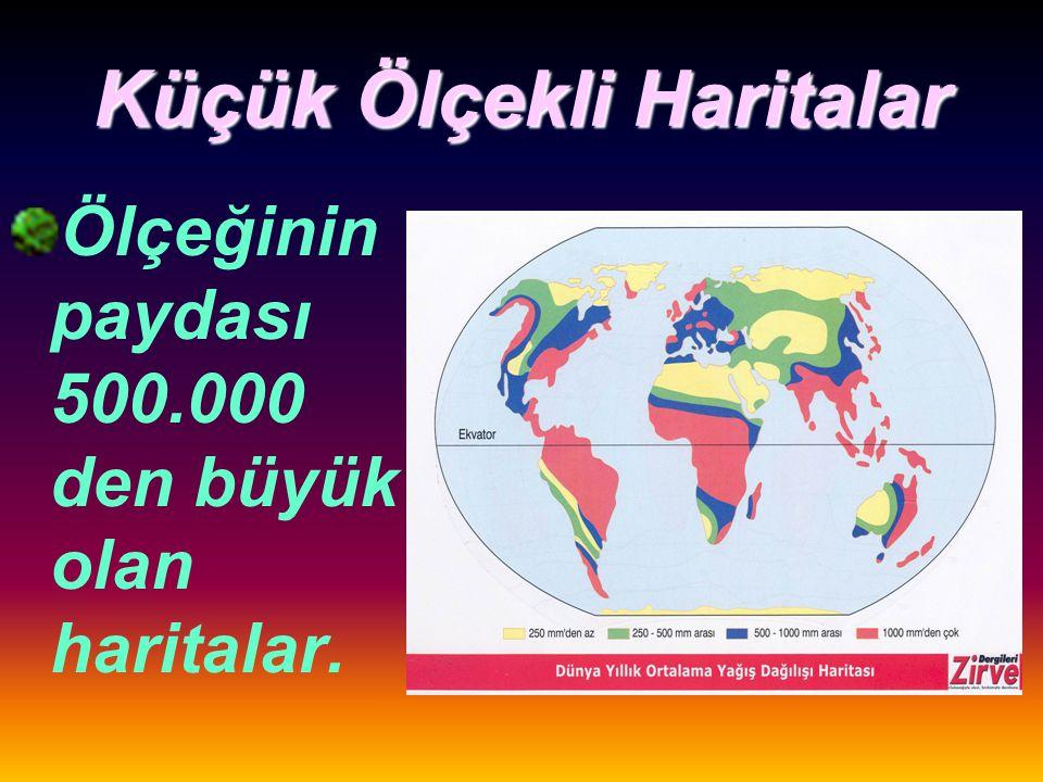 Orta Ölçekli Haritalar Ölçeğin paydası 200.000- 500.000 ar olan haritalar.