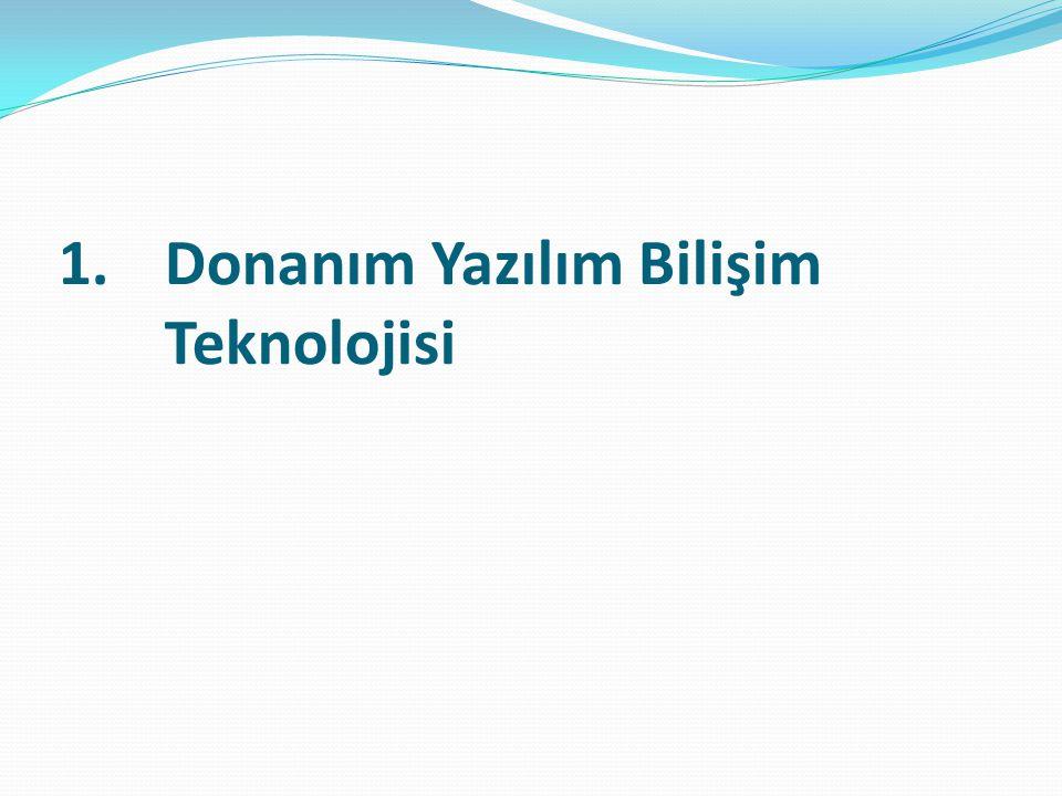 1.Donanım Yazılım Bilişim Teknolojisi