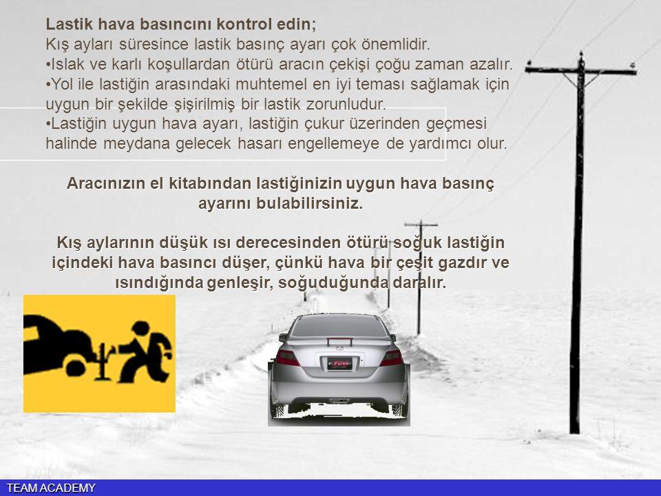Lastik hava basıncını kontrol edin; Kış ayları süresince lastik basınç ayarı çok önemlidir.