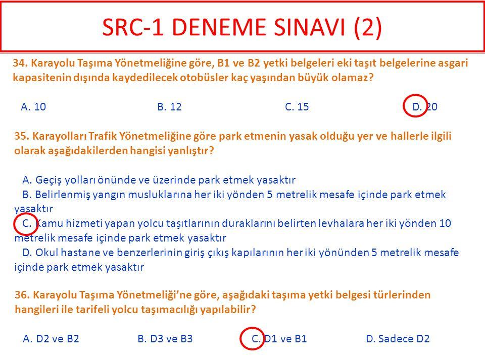 36. Karayolu Taşıma Yönetmeliği'ne göre, aşağıdaki taşıma yetki belgesi türlerinden hangileri ile tarifeli yolcu taşımacılığı yapılabilir? A. D2 ve B2