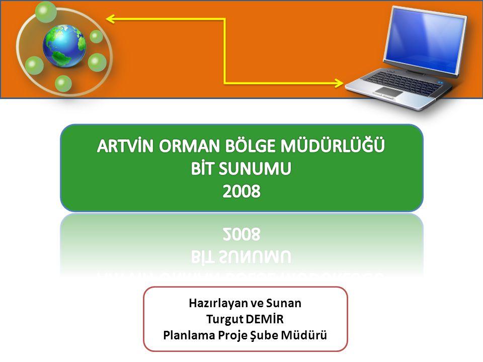 Hazırlayan ve Sunan Turgut DEMİR Planlama Proje Şube Müdürü