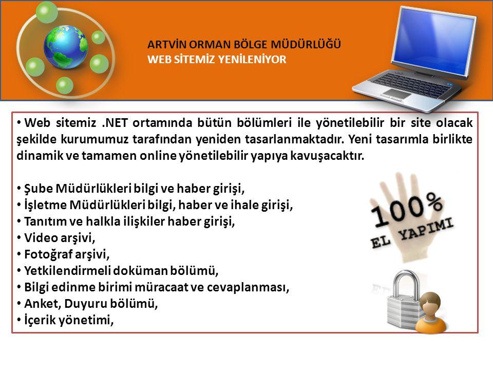ARTVİN ORMAN BÖLGE MÜDÜRLÜĞÜ WEB SİTEMİZ YENİLENİYOR Web sitemiz.NET ortamında bütün bölümleri ile yönetilebilir bir site olacak şekilde kurumumuz tar