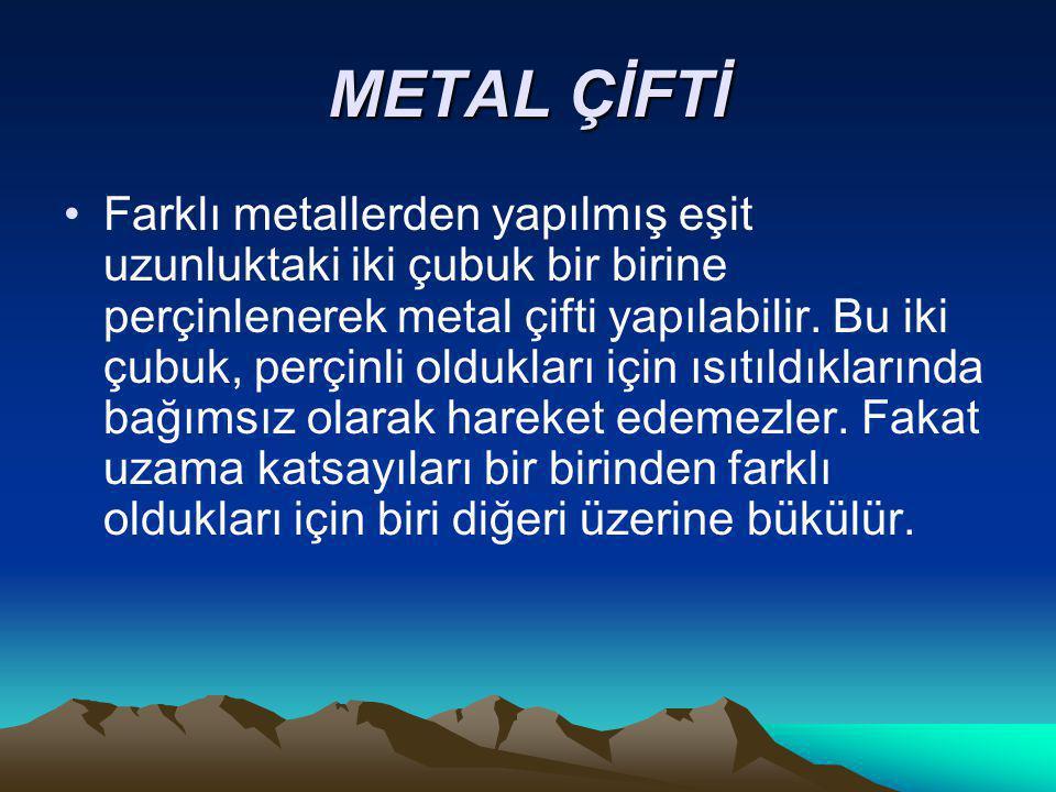 Farklı metallerden yapılmış eşit uzunluktaki iki çubuk bir birine perçinlenerek metal çifti yapılabilir.