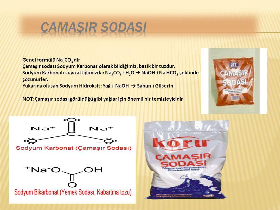 Genel formülü Na 2 CO 3 dir Çamaşır sodası Sodyum Karbonat olarak bildiğimiz, bazik bir tuzdur. Sodyum Karbonatı suya attığımızda: Na 2 CO 3 +H 2 O →