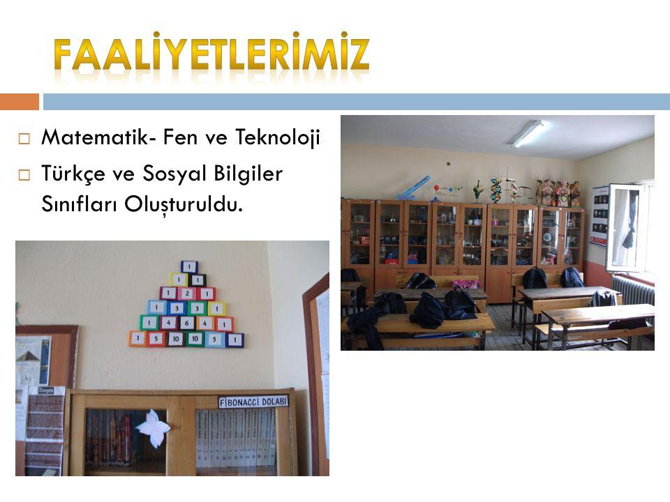  Matematik- Fen ve Teknoloji  Türkçe ve Sosyal Bilgiler Sınıfları Oluşturuldu.
