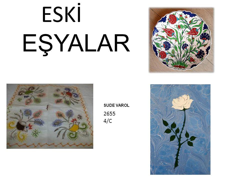 ESKİ EŞYALAR SUDE VAROL 2655 4/C