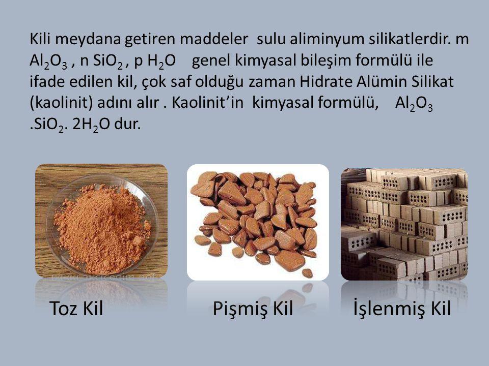 Kili meydana getiren maddeler sulu aliminyum silikatlerdir.
