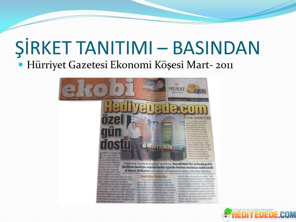 ŞİRKET TANITIMI – BASINDAN Hürriyet Gazetesi Ekonomi Köşesi Mart- 2011