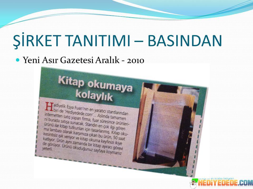 ŞİRKET TANITIMI – BASINDAN Yeni Asır Gazetesi Aralık - 2010