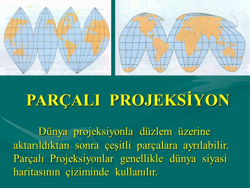 PARÇALI PROJEKSİYON Dünya projeksiyonla düzlem üzerine aktarıldıktan sonra çeşitli parçalara ayrılabilir.