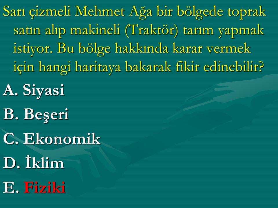 Sarı çizmeli Mehmet Ağa bir bölgede toprak satın alıp makineli (Traktör) tarım yapmak istiyor.