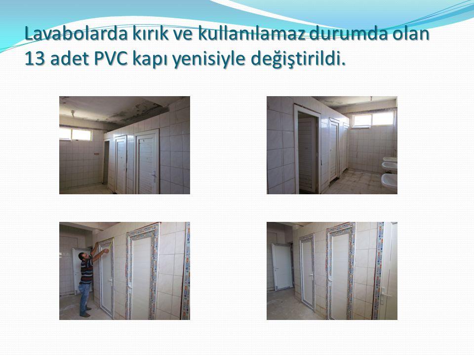 Lavabolarda kırık ve kullanılamaz durumda olan 13 adet PVC kapı yenisiyle değiştirildi.