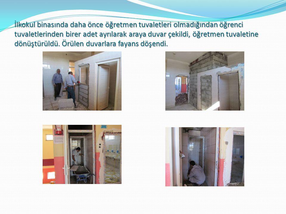 İlkokul binasında daha önce öğretmen tuvaletleri olmadığından öğrenci tuvaletlerinden birer adet ayrılarak araya duvar çekildi, öğretmen tuvaletine dö