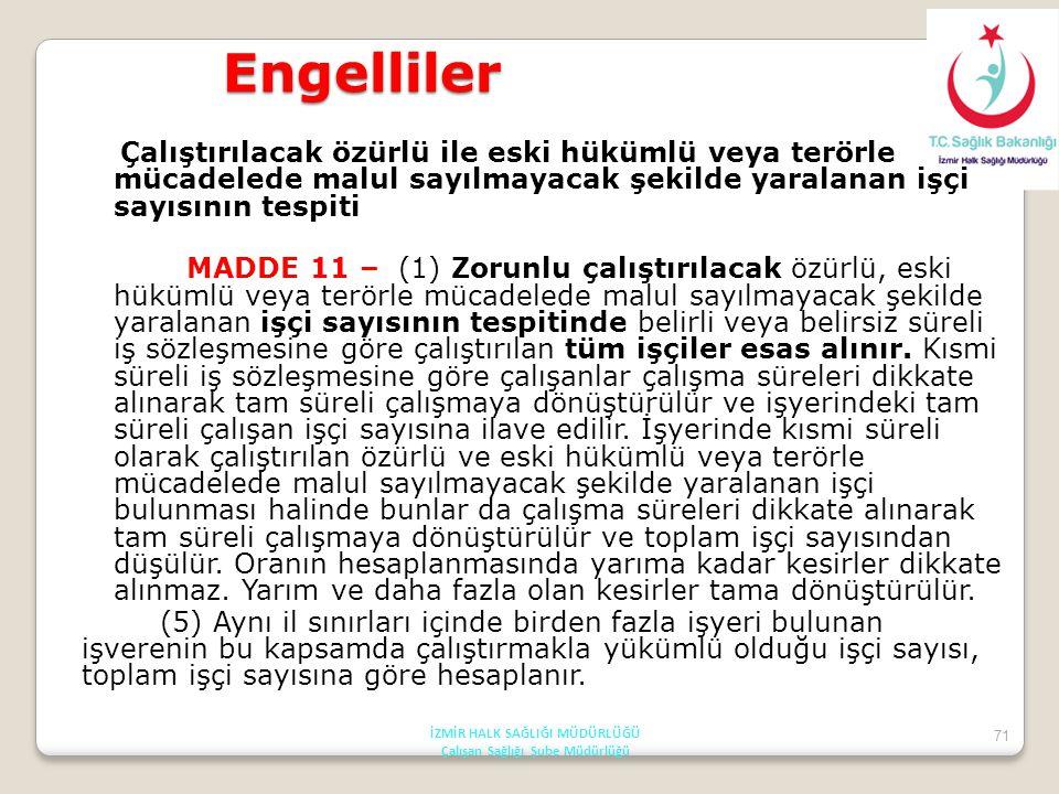 71 Engelliler Çalıştırılacak özürlü ile eski hükümlü veya terörle mücadelede malul sayılmayacak şekilde yaralanan işçi sayısının tespiti MADDE 11 – (1