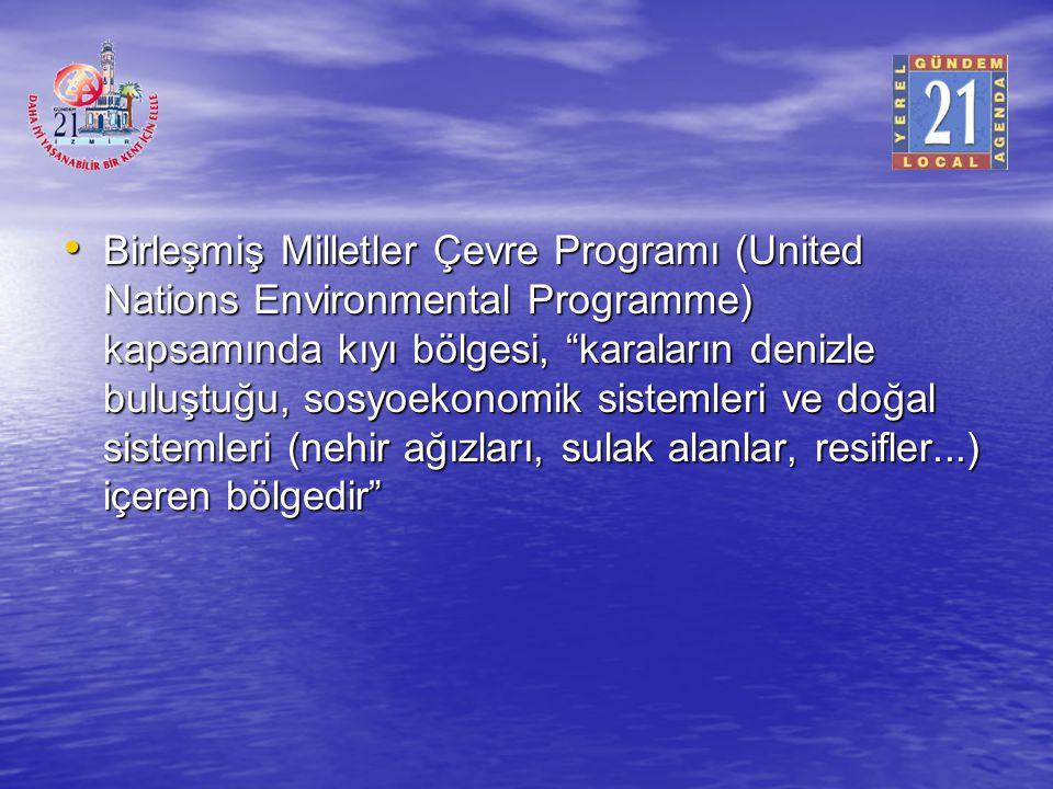 """Birleşmiş Milletler Çevre Programı (United Nations Environmental Programme) kapsamında kıyı bölgesi, """"karaların denizle buluştuğu, sosyoekonomik siste"""