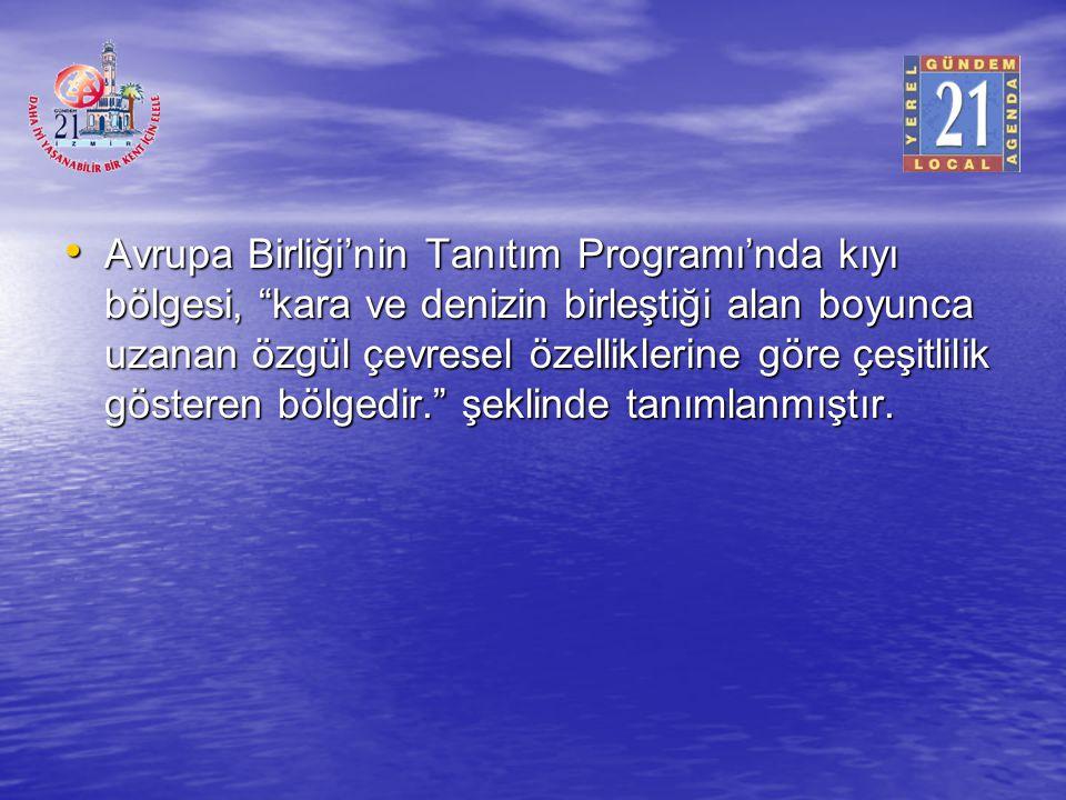 Toplantının ortak görüşü-I İzmir Kenti bütünüyle bir kıyı yerleşimidir bu nedenle Kıyı Bölgesi Yönetim sınırları bütün ili kapsamalıdır.