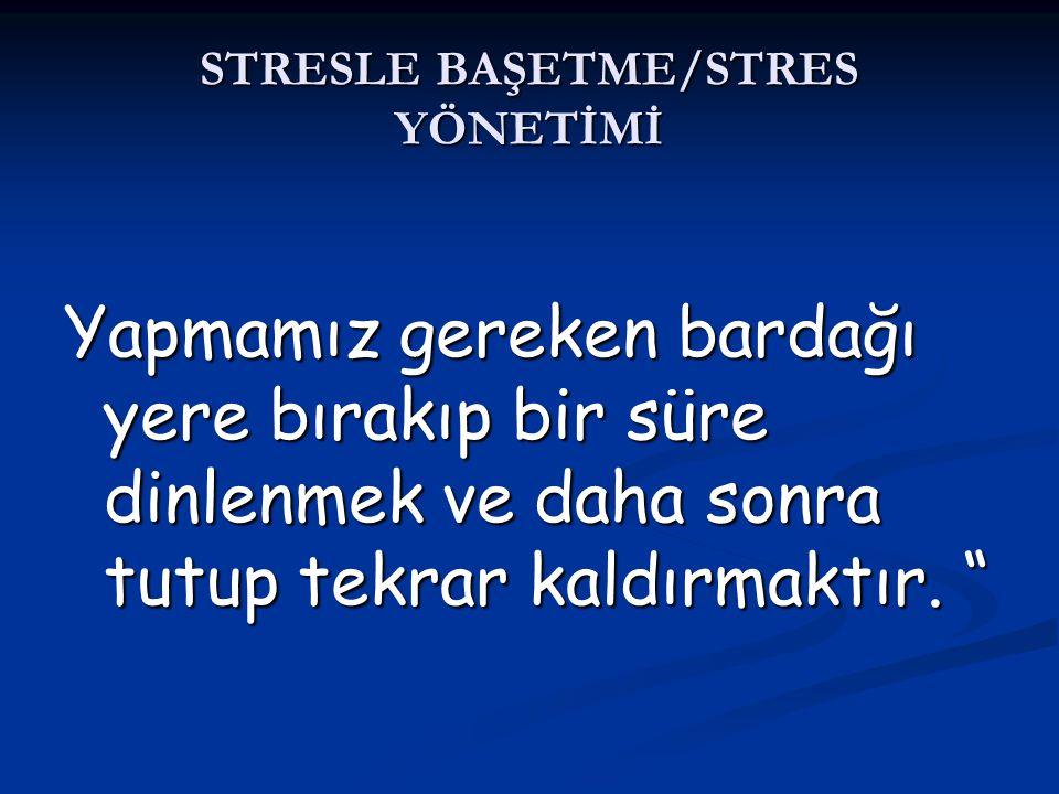 """STRESLE BAŞETME/STRES YÖNETİMİ Yapmamız gereken bardağı yere bırakıp bir süre dinlenmek ve daha sonra tutup tekrar kaldırmaktır. """""""