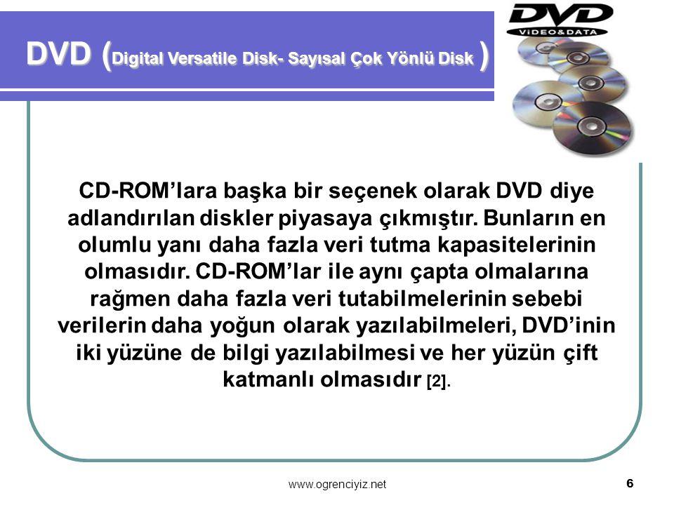 www.ogrenciyiz.net 5 CD oynatıcının lazer ışığı CD'nin katmanlarına girip, veri tabakasına ulaşarak veriyi alır ve arkasındaki yansıtma tabakası ile b