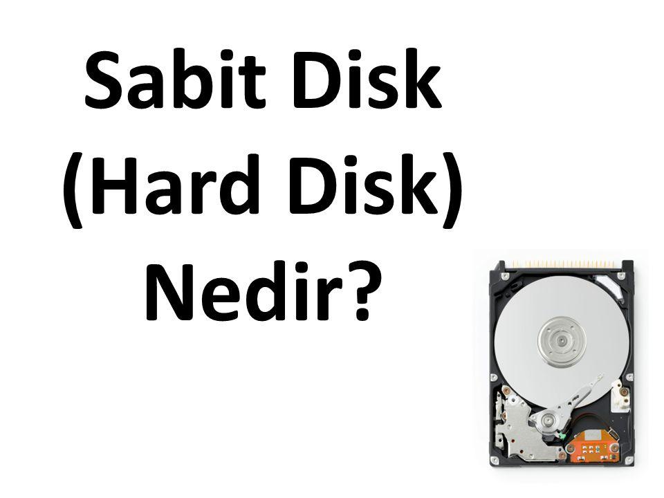 Sabit Disk (Hard Disk) Nedir?