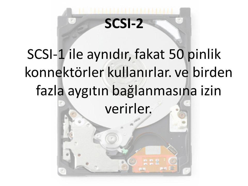 SCSI-2 SCSI-1 ile aynıdır, fakat 50 pinlik konnektörler kullanırlar. ve birden fazla aygıtın bağlanmasına izin verirler.