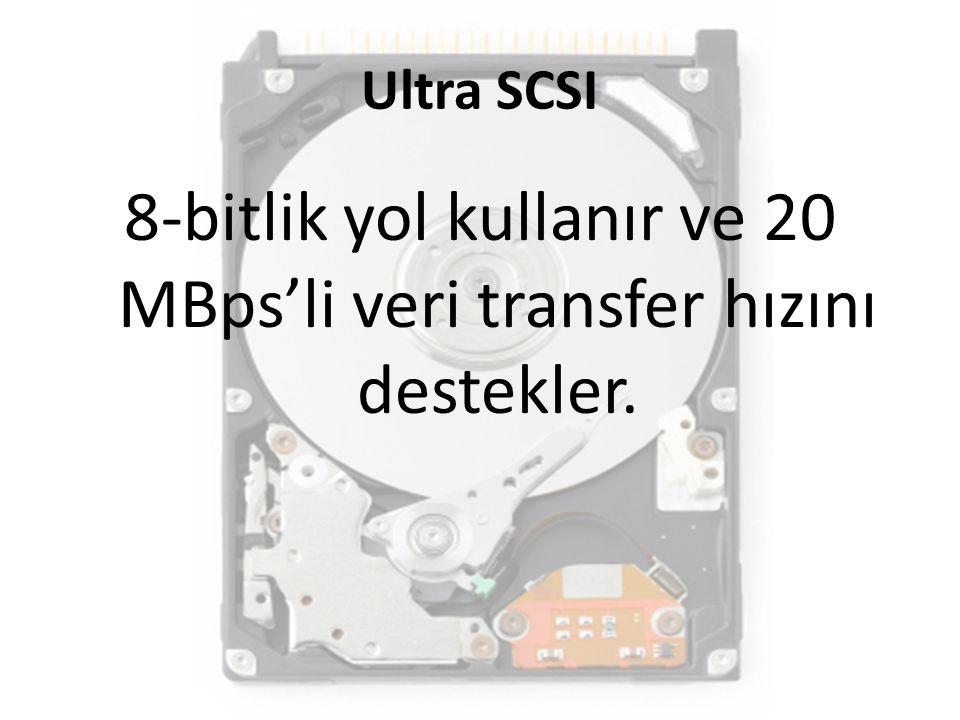 Ultra SCSI 8-bitlik yol kullanır ve 20 MBps'li veri transfer hızını destekler.