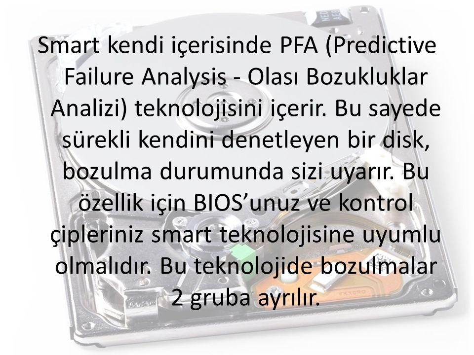Smart kendi içerisinde PFA (Predictive Failure Analysis - Olası Bozukluklar Analizi) teknolojisini içerir. Bu sayede sürekli kendini denetleyen bir di
