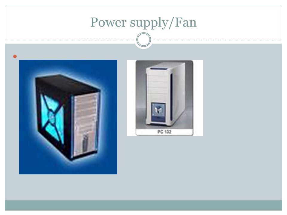 Power supply/Fan
