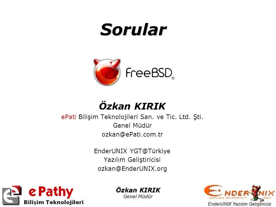 EnderUNIX Yazılım Geliştiricisi Özkan KIRIK Genel Müdür Sorular Özkan KIRIK ePati Bilişim Teknolojileri San. ve Tic. Ltd. Şti. Genel Müdür ozkan@ePati