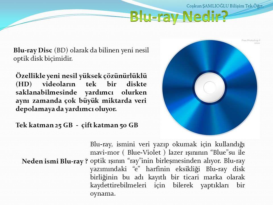 Blu-ray Disc (BD) olarak da bilinen yeni nesil optik disk biçimidir. Özellikle yeni nesil yüksek çözünürlüklü (HD) videoların tek bir diskte saklanabi