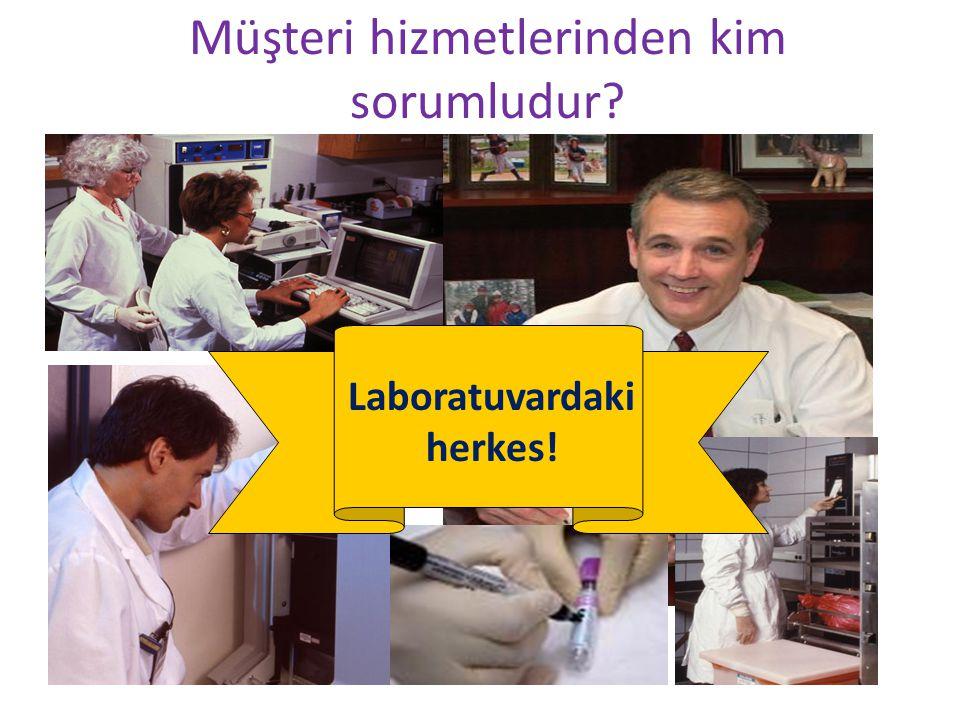 Müşteri hizmetlerinden kim sorumludur? Laboratuvardaki herkes!