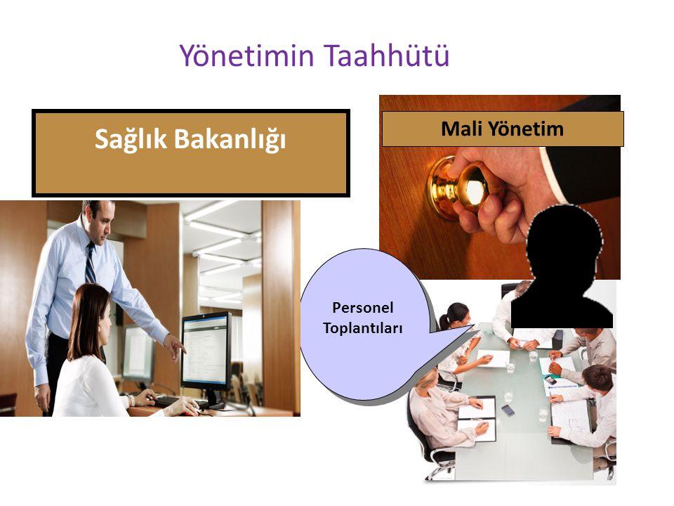 Yönetimin Taahhütü Sağlık Bakanlığı Mali Yönetim Personel Toplantıları Personel Toplantıları