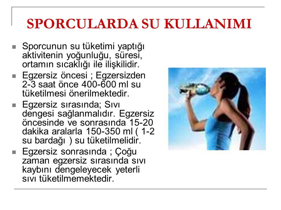 SPORCULARDA SU KULLANIMI Sporcunun su tüketimi yaptığı aktivitenin yoğunluğu, süresi, ortamın sıcaklığı ile ilişkilidir.