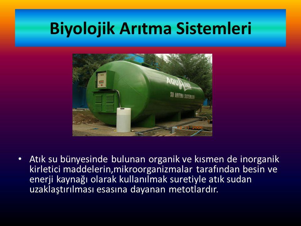 Biyolojik arıtma yöntemleri aerobik ve anaerobik olmak üzere 2 grupta toplanır.Aerobik prosesler arıtmanın oksijenli ortamda gerçekleştiği prosesler olup,proses,aktif çamur sistemleri,damlatmalı filtreler ve aerobik stabilizasyon havuzları gibi yöntemlerle gerçekleştirilmektedir.Atık suyun anaerobik şekilde arıtılması,organik ve inorganik maddelerin moleküler oksijenin bulunmadığı bir ortamda,anaerobik mikroorganizmalar tarafından çözümlenmesiyle gerçekleşir.Anaerobik arıtımın en çok uygulandığı birimler çamur çürütme tanklarıdır.