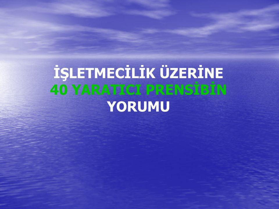 İŞLETMECİLİK ÜZERİNE 40 YARATICI PRENSİBİN YORUMU
