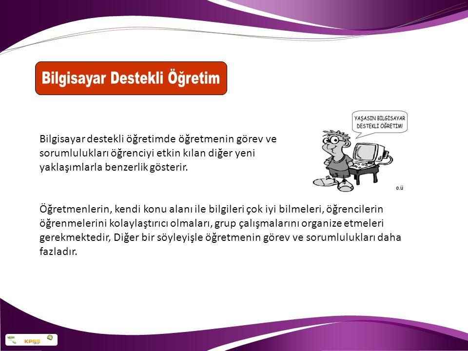 E-Öğrenme: Elektronik ortam aracılığı ile yapılan öğrenim-öğretim sürecidir.
