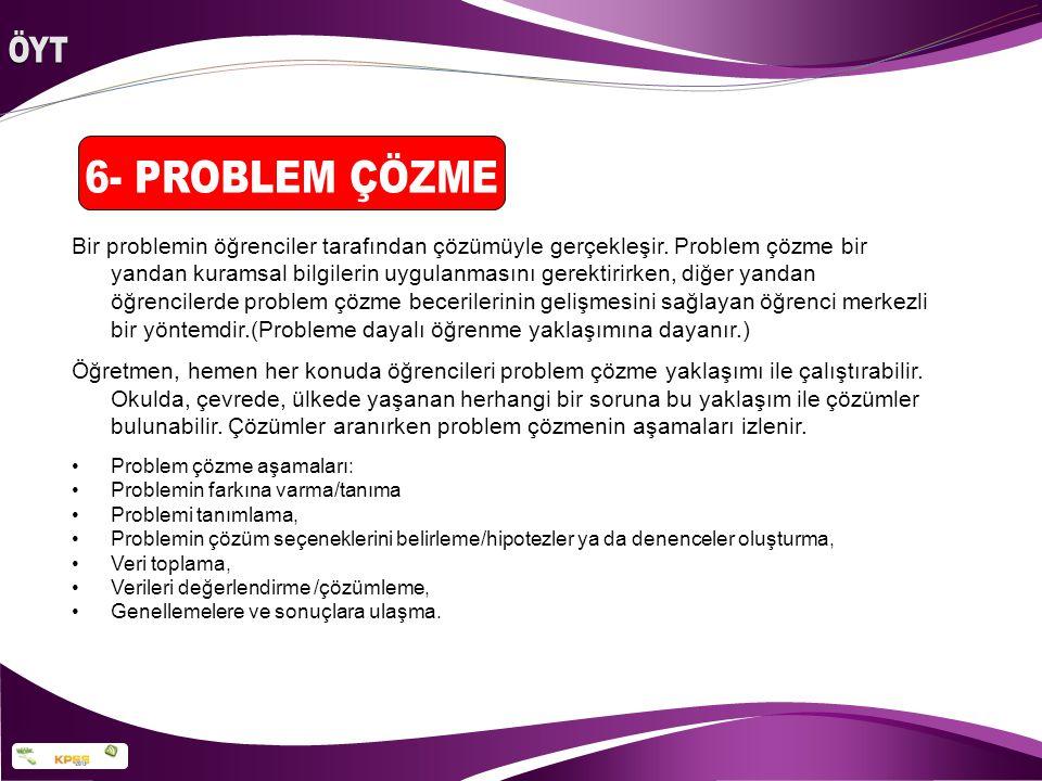 Bir problemin öğrenciler tarafından çözümüyle gerçekleşir. Problem çözme bir yandan kuramsal bilgilerin uygulanmasını gerektirirken, diğer yandan öğre