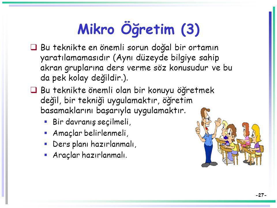 -26- Mikro Öğretim-2  Öğretme işlemiyle ilgili olarak  sözlü,  yazılı (öneri, katkı ve eleştiriler) ve  teyple (ve video ile) dönüt alınır.