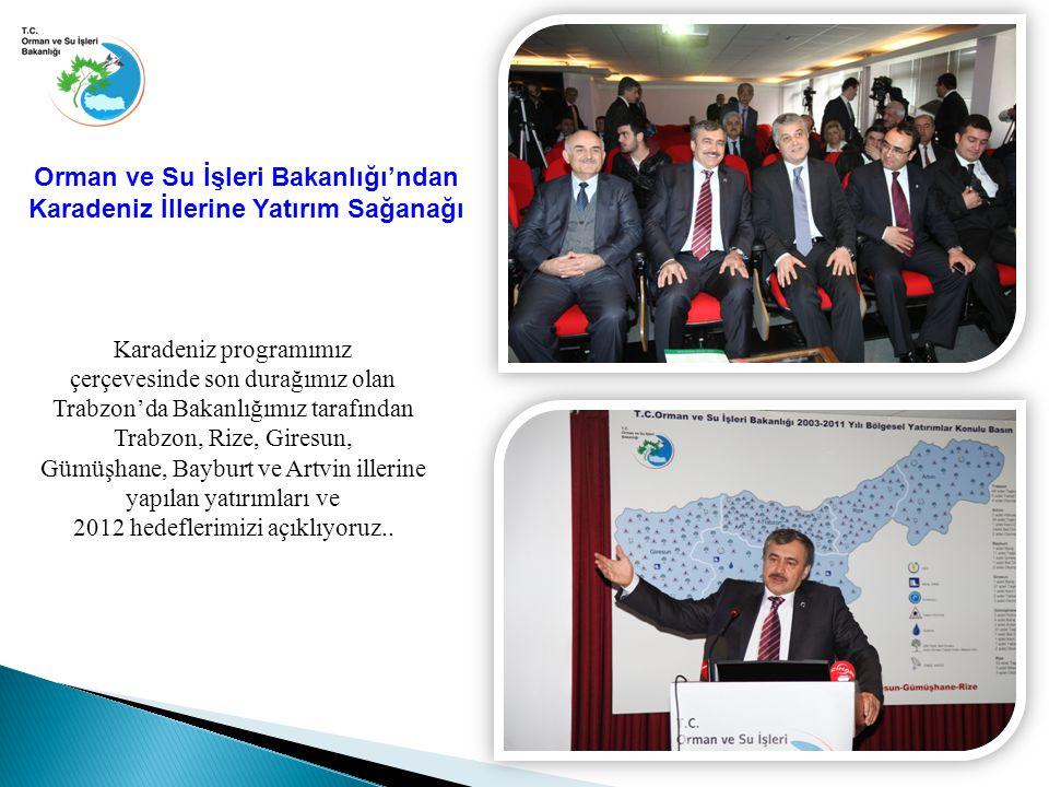 Karadeniz programımız çerçevesinde son durağımız olan Trabzon'da Bakanlığımız tarafından Trabzon, Rize, Giresun, Gümüşhane, Bayburt ve Artvin illerine yapılan yatırımları ve 2012 hedeflerimizi açıklıyoruz..