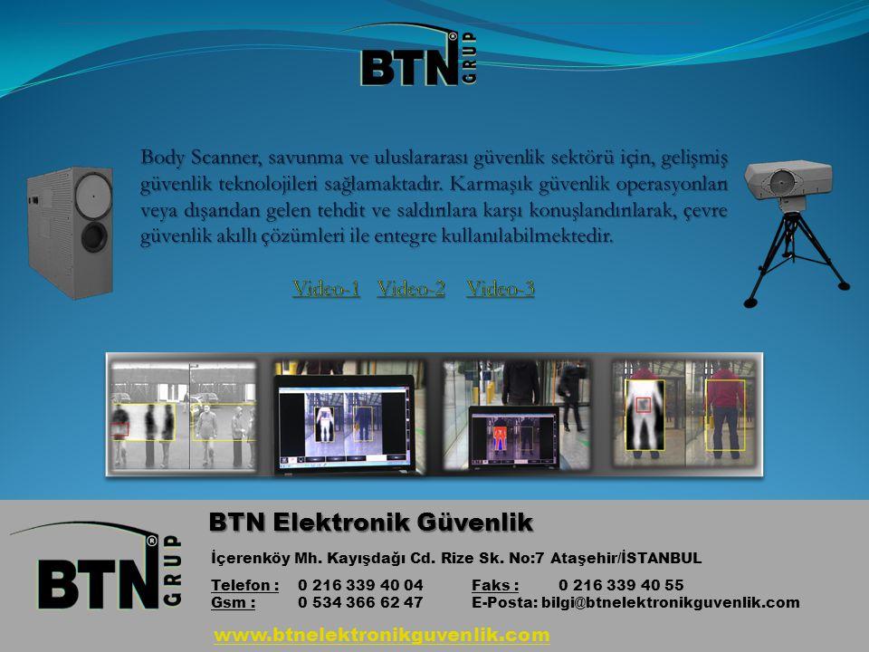 BTN Elektronik Güvenlik İçerenköy Mh. Kayışdağı Cd. Rize Sk. No:7 Ataşehir/İSTANBUL Telefon : 0 216 339 40 04Faks : 0 216 339 40 55 Gsm : 0 534 366 62