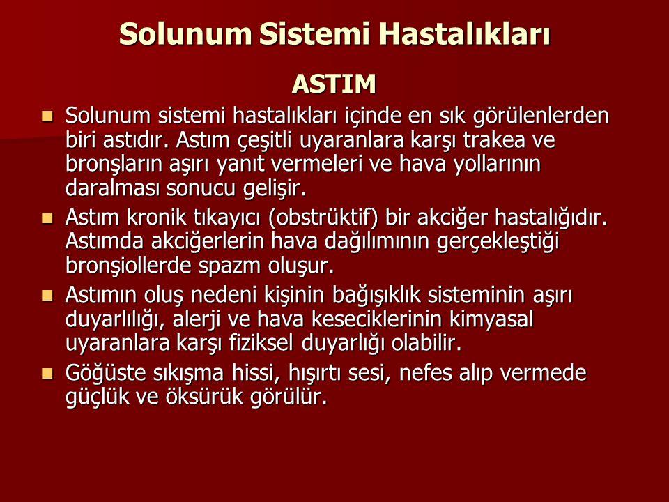 Solunum Sistemi Hastalıkları ASTIM Solunum sistemi hastalıkları içinde en sık görülenlerden biri astıdır. Astım çeşitli uyaranlara karşı trakea ve bro
