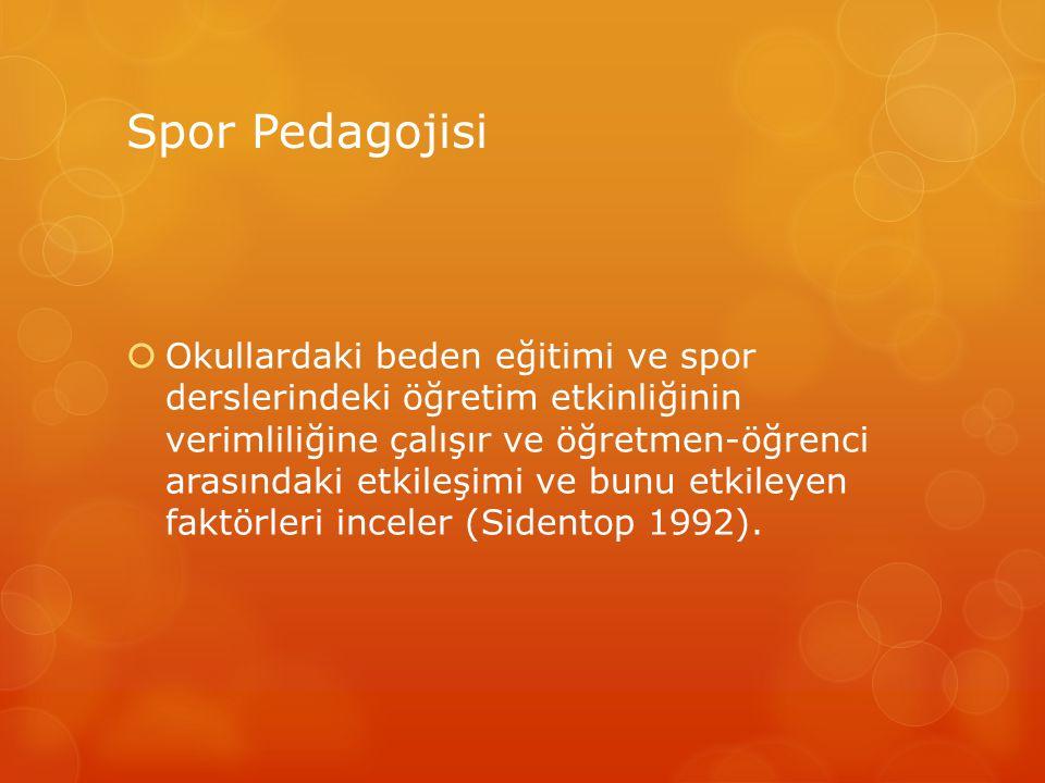 Spor Pedagojisi  Okullardaki beden eğitimi ve spor derslerindeki öğretim etkinliğinin verimliliğine çalışır ve öğretmen-öğrenci arasındaki etkileşimi