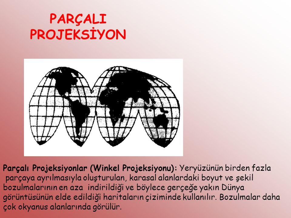 PARÇALI PROJEKSİYON Parçalı Projeksiyonlar (Winkel Projeksiyonu): Yeryüzünün birden fazla parçaya ayrılmasıyla oluşturulan, karasal alanlardaki boyut