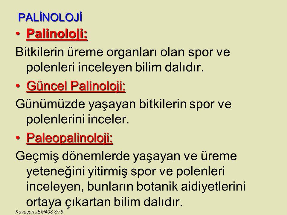 PALİNOLOJİ NAKOMAN- LOBOZİAK METODU Kavuşan JEM408 69/78